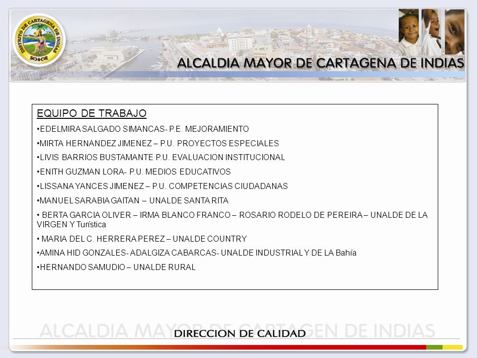 EQUIPO DE TRABAJO EDELMIRA SALGADO SIMANCAS- P.E.MEJORAMIENTO MIRTA HERNANDEZ JIMENEZ – P.U.