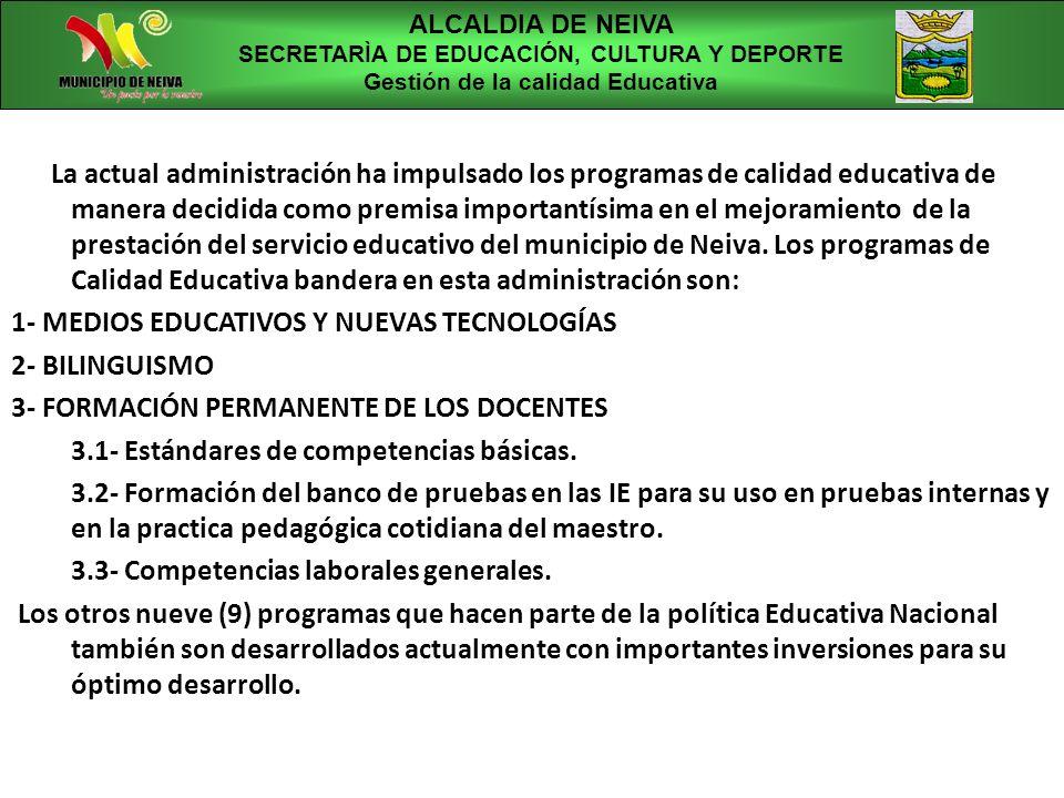La actual administración ha impulsado los programas de calidad educativa de manera decidida como premisa importantísima en el mejoramiento de la prest