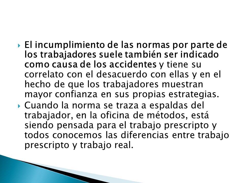 El incumplimiento de las normas por parte de los trabajadores suele también ser indicado como causa de los accidentes y tiene su correlato con el desa