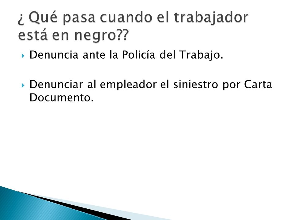 Denuncia ante la Policía del Trabajo. Denunciar al empleador el siniestro por Carta Documento.