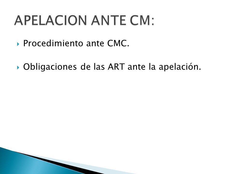 Procedimiento ante CMC. Obligaciones de las ART ante la apelación.