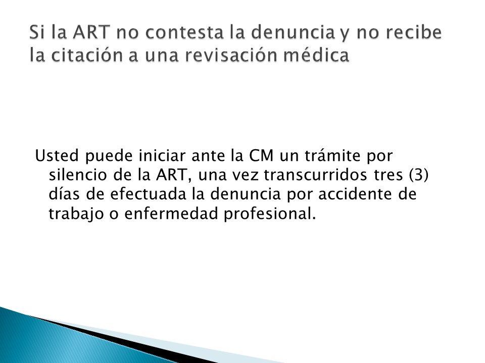 Usted puede iniciar ante la CM un trámite por silencio de la ART, una vez transcurridos tres (3) días de efectuada la denuncia por accidente de trabaj