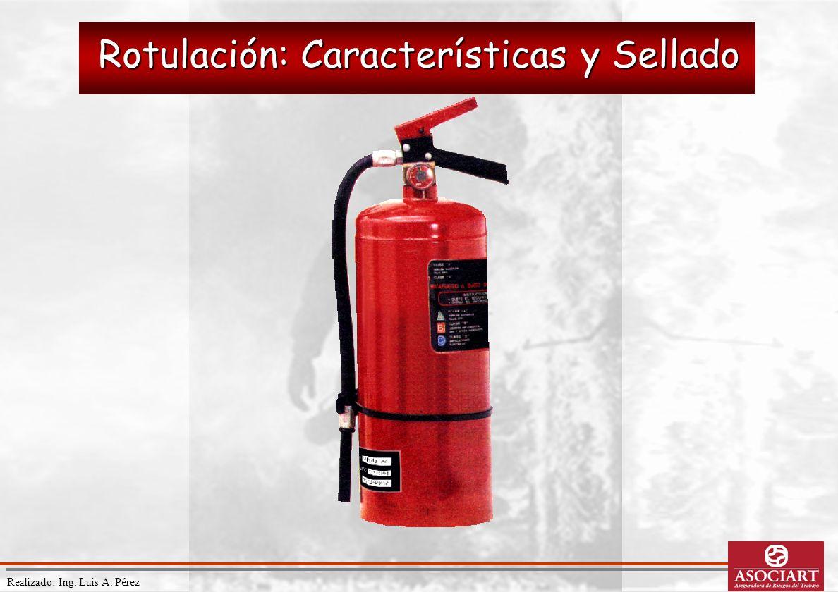 Realizado: Ing. Luis A. Pérez Rotulación: Características y Sellado