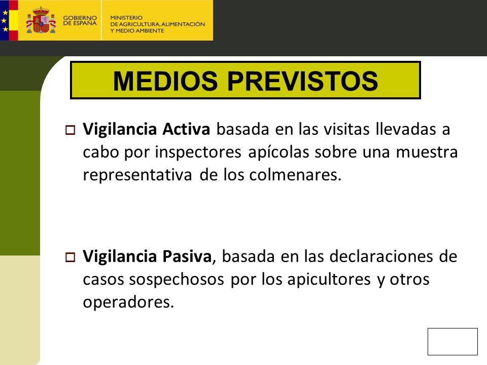 Vigilancia Activa basada en las visitas llevadas a cabo por inspectores apícolas sobre una muestra representativa de los colmenares. Vigilancia Pasiva