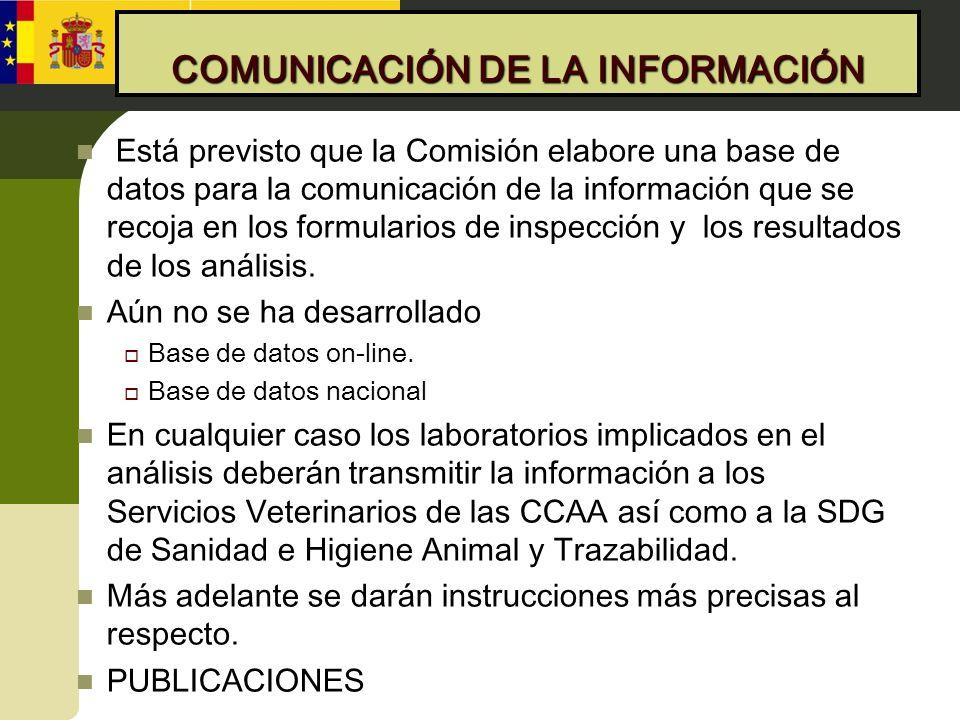 COMUNICACIÓN DE LA INFORMACIÓN Está previsto que la Comisión elabore una base de datos para la comunicación de la información que se recoja en los for