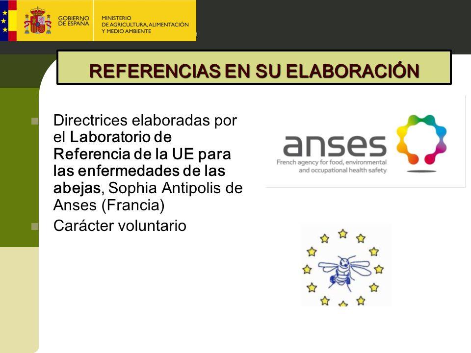 REFERENCIAS EN SU ELABORACIÓN Directrices elaboradas por el Laboratorio de Referencia de la UE para las enfermedades de las abejas, Sophia Antipolis d