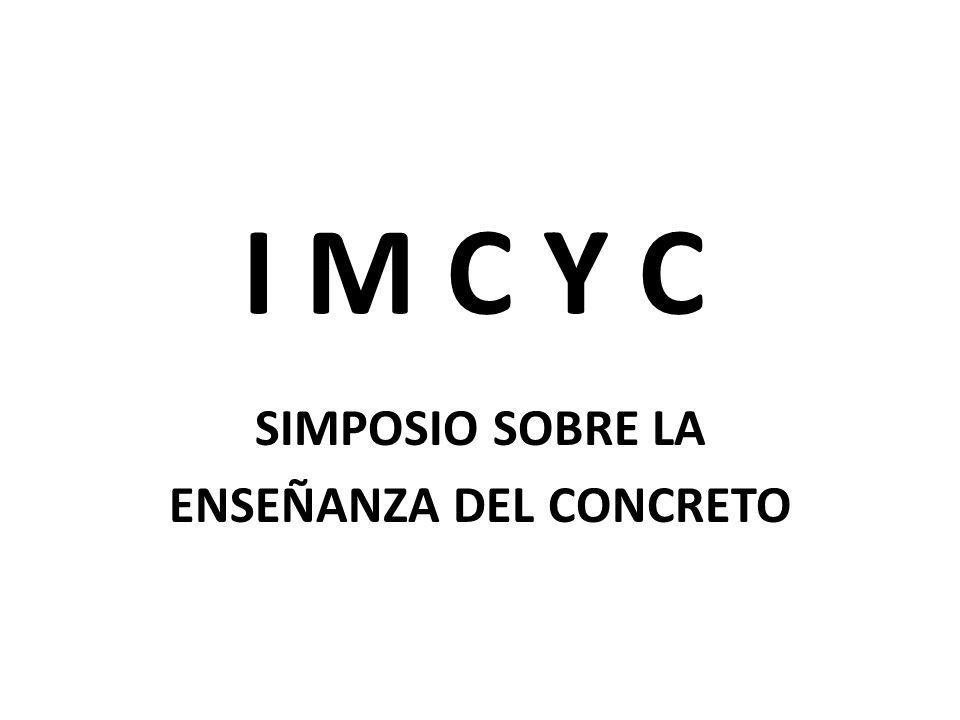 I M C Y C SIMPOSIO SOBRE LA ENSEÑANZA DEL CONCRETO