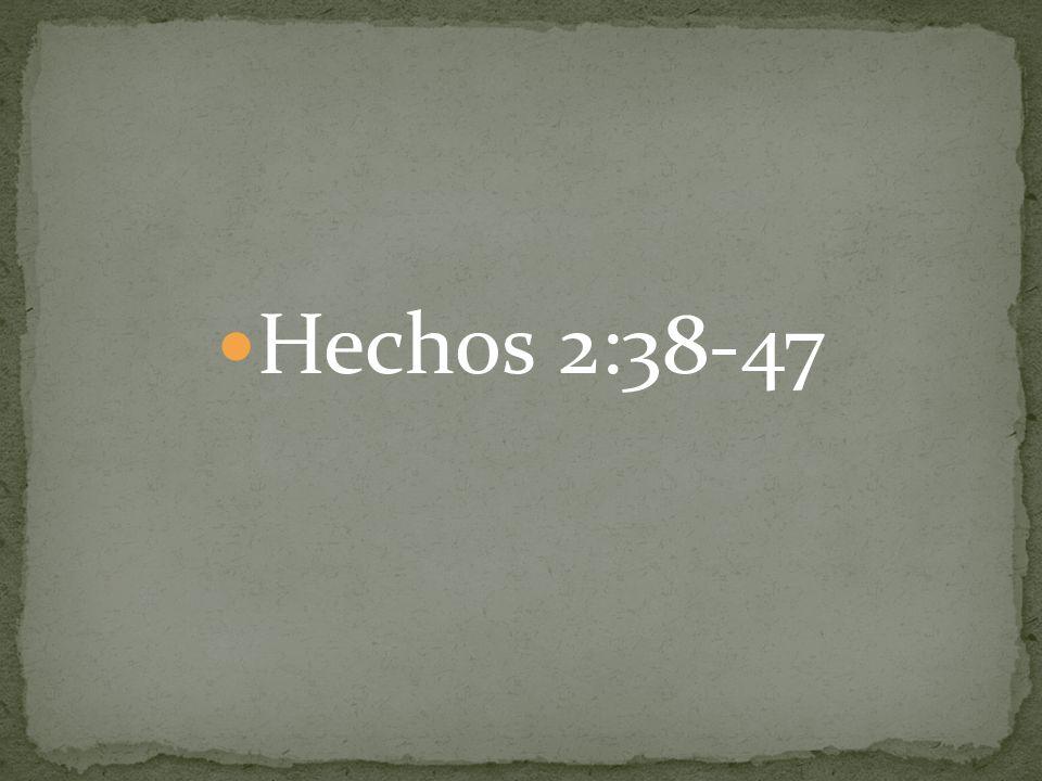 Hechos 2:38-47