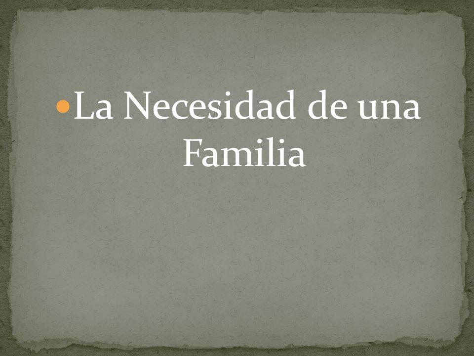 La Necesidad de una Familia