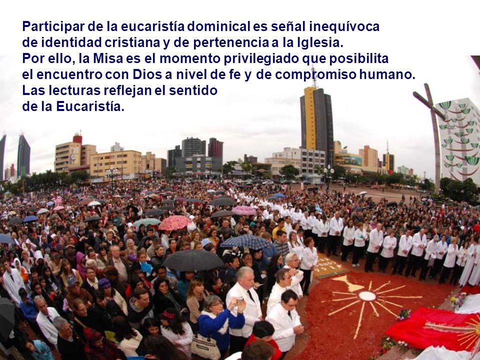 Participar de la eucaristía dominical es señal inequívoca de identidad cristiana y de pertenencia a la Iglesia.