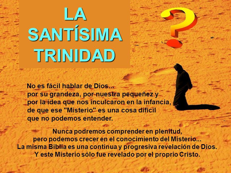Celebramos hoy la fiesta de la Santísima Trinidad, Esta fiesta no es una invitación para descifrar el