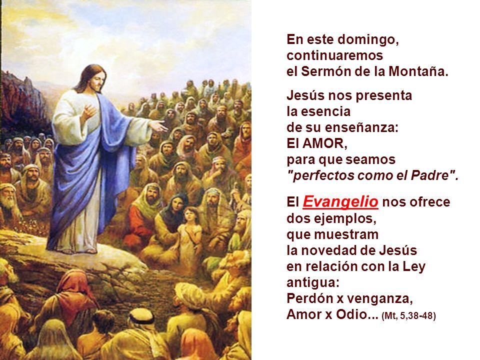 En este domingo, continuaremos el Sermón de la Montaña.