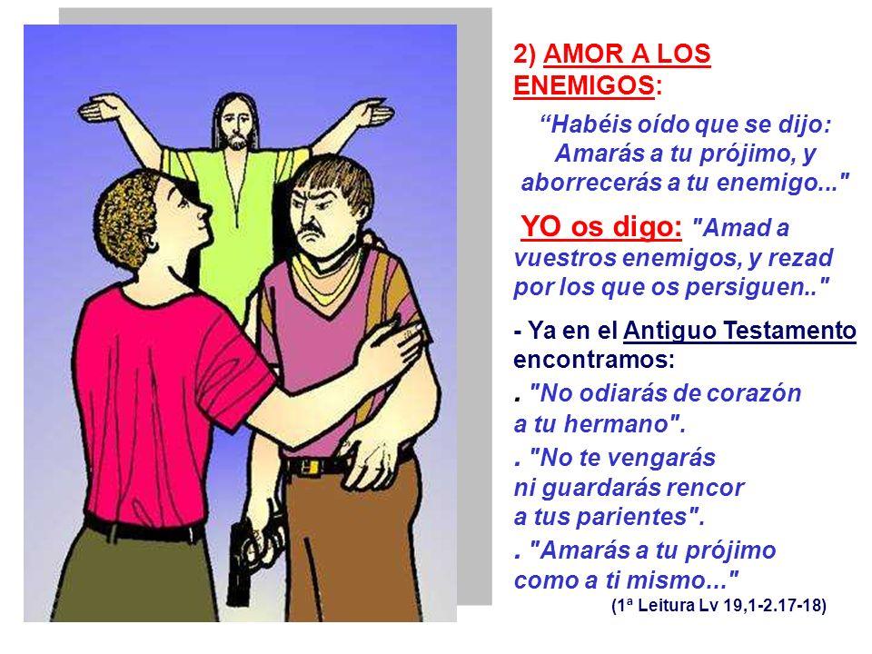 - Soportar la injusticia no significa aprobarla, puede ser incluso una denuncia profética... = Amar como Dios ama es el nucleo de la Ley Nueva. Sólo a