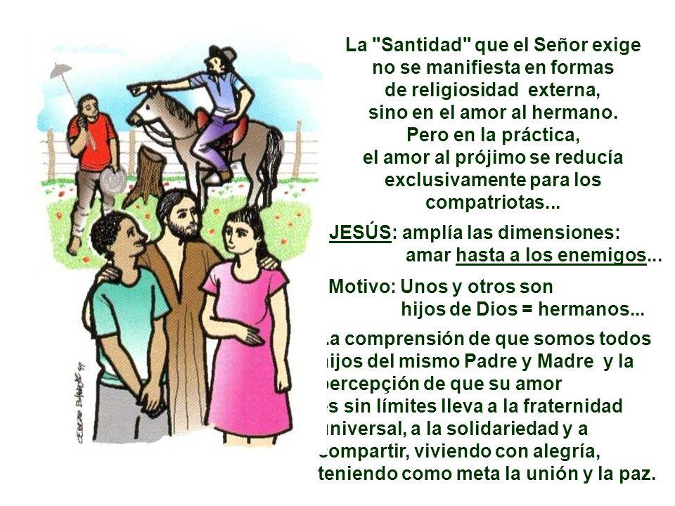 2) AMOR A LOS ENEMIGOS: Habéis oído que se dijo: Amarás a tu prójimo, y aborrecerás a tu enemigo...
