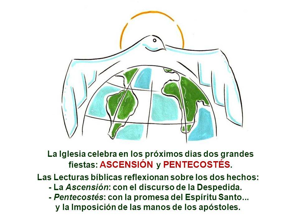 La Iglesia celebra en los próximos dias dos grandes fiestas: ASCENSIÓN y PENTECOSTÉS.