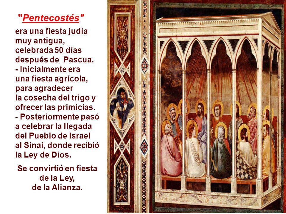 Pentecostés era una fiesta judía muy antigua, celebrada 50 días después de Pascua.