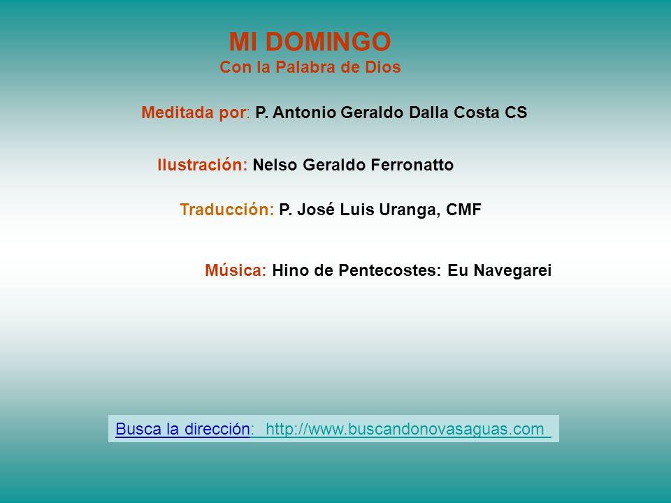 Que esa misma llama ILUMINE y ANIME nuestra vida en el camino de la Unidad, del Bien y de la Verdad... P. Antonio Geraldo Dalla Costa CS - 19.05.2013