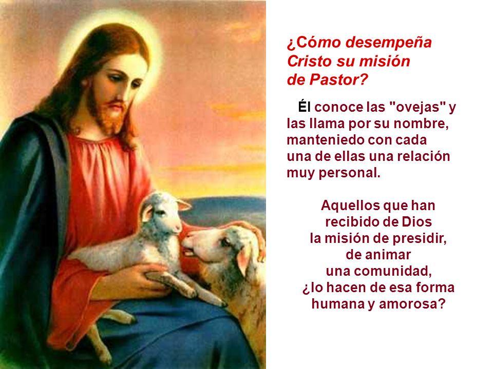 ¿Cómo desempeña Cristo su misión de Pastor.