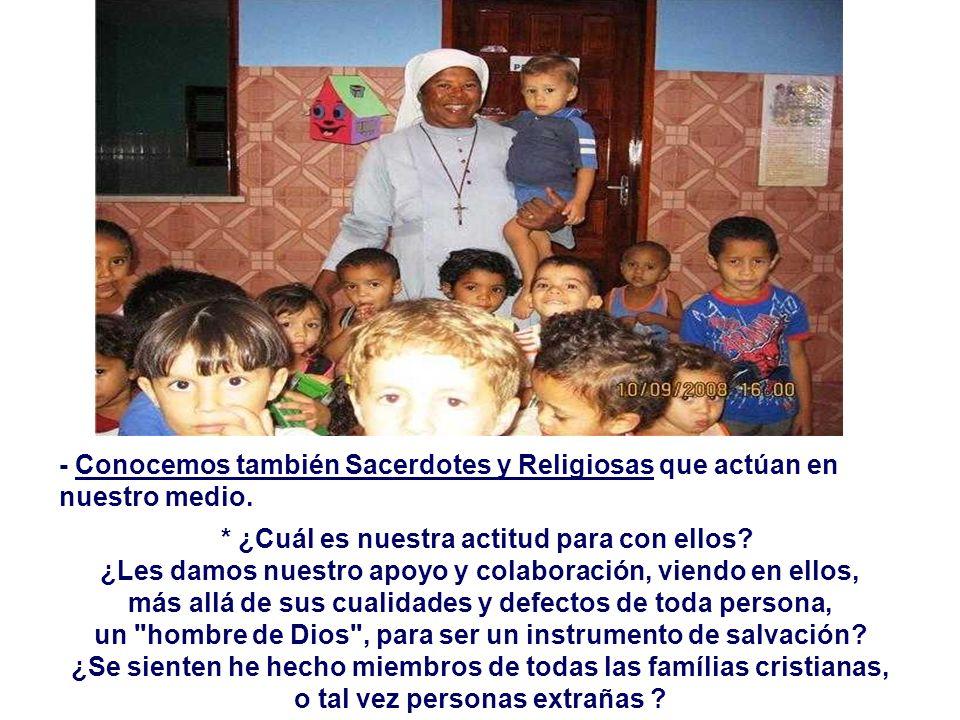 + ¿ Quiénes son los enviados de Dios, Hoy? - Conocemos muchas personas en nuestras comunidades que se dedican con generosidad y gratuidad al servicio