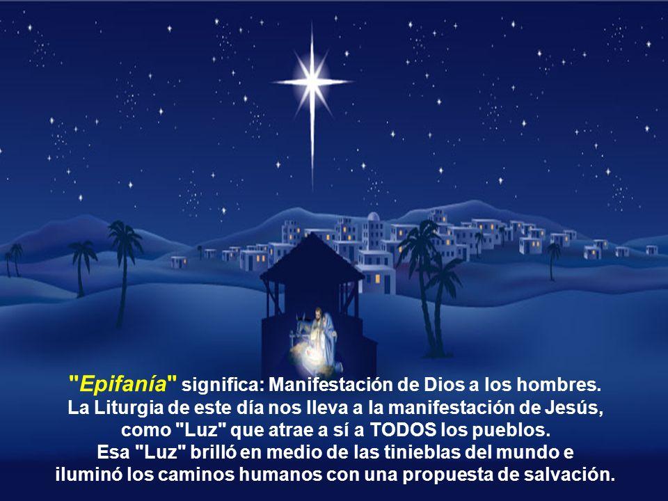 Celebramos hoy la fiesta de la Epifanía y la conclusión del tiempo litúrgico de la Navidad, recordando la adoración de Jesús por los Magos, representa