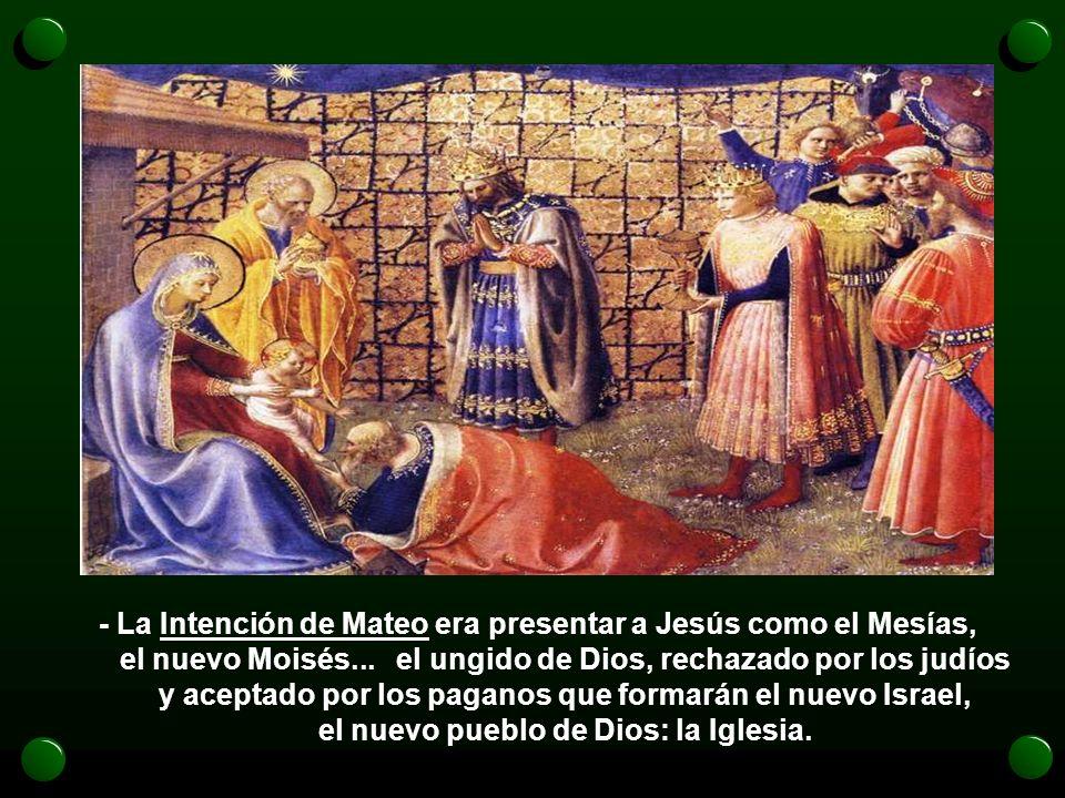 -La Estrella, inventada por Mateo, no es un astro en el cielo, sino la persona de Jesús. Él es la
