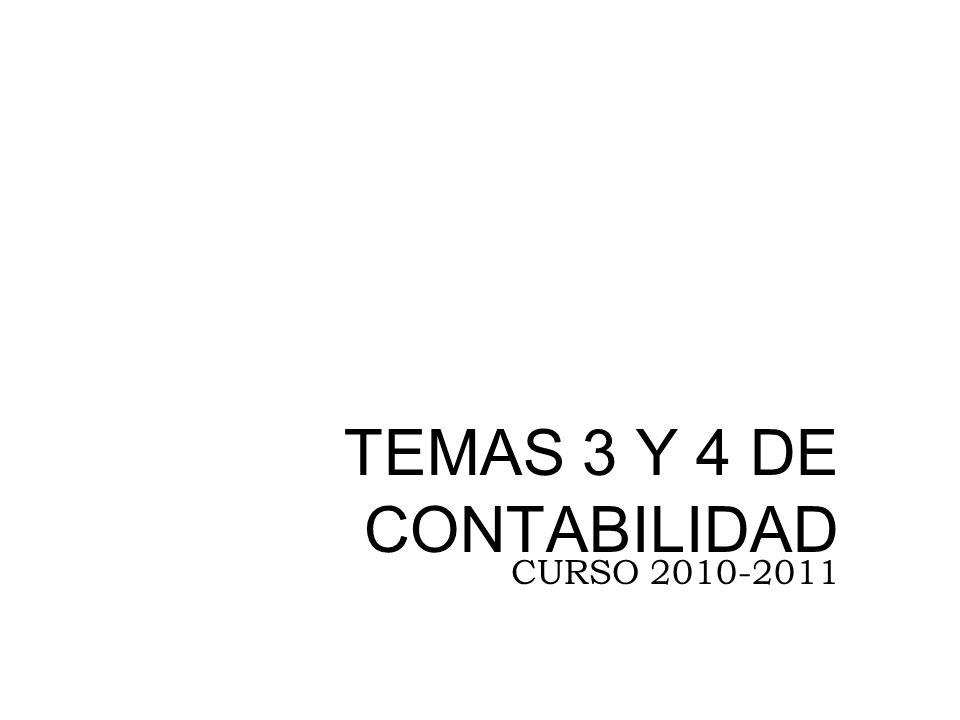 TEMAS 3 Y 4 DE CONTABILIDAD CURSO 2010-2011