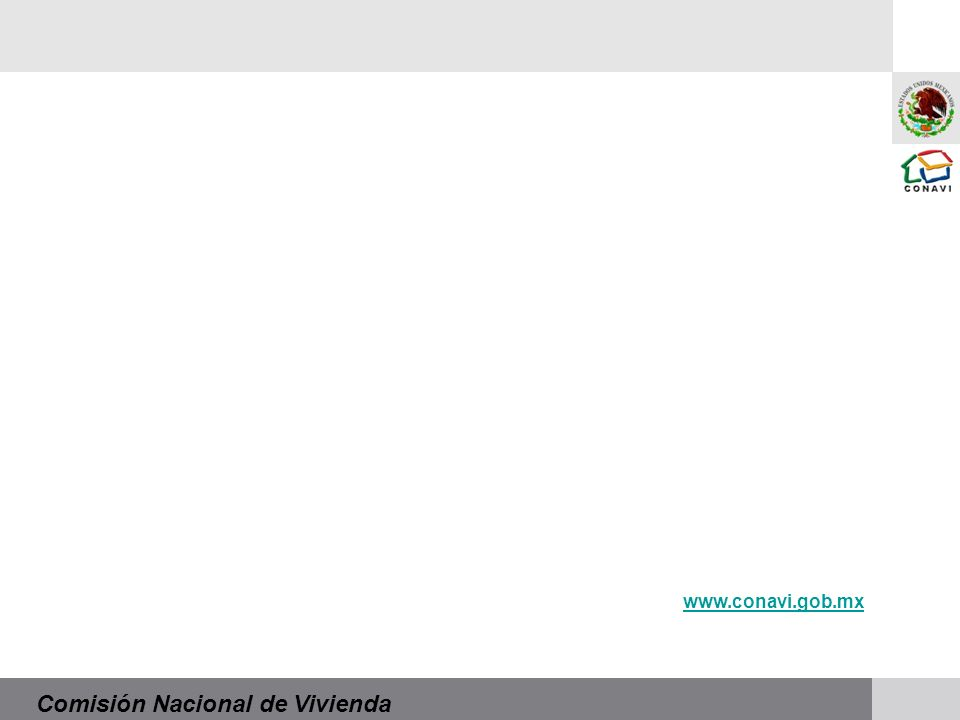 Comisión Nacional de Vivienda www.conavi.gob.mx