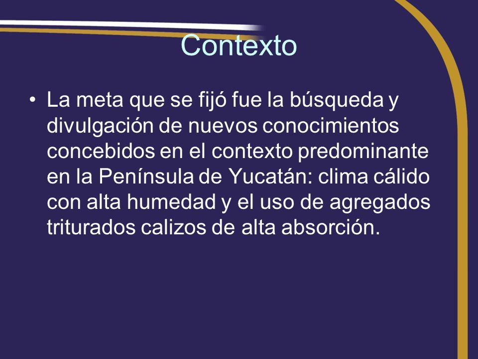 Contexto La meta que se fijó fue la búsqueda y divulgación de nuevos conocimientos concebidos en el contexto predominante en la Península de Yucatán: