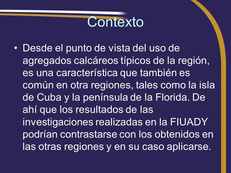 Contexto Desde el punto de vista del uso de agregados calcáreos típicos de la región, es una característica que también es común en otra regiones, tal