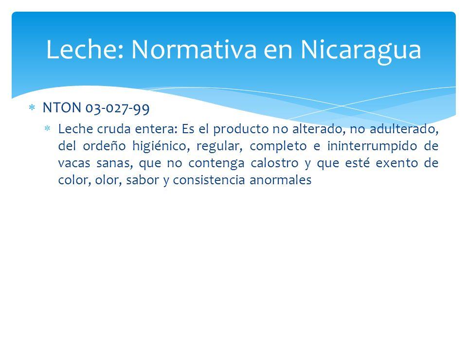 NTON 03-027-99 Leche cruda entera: Es el producto no alterado, no adulterado, del ordeño higiénico, regular, completo e ininterrumpido de vacas sanas,