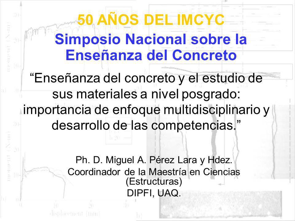 Enseñanza del concreto y el estudio de sus materiales a nivel posgrado: importancia de enfoque multidisciplinario y desarrollo de las competencias. Ph
