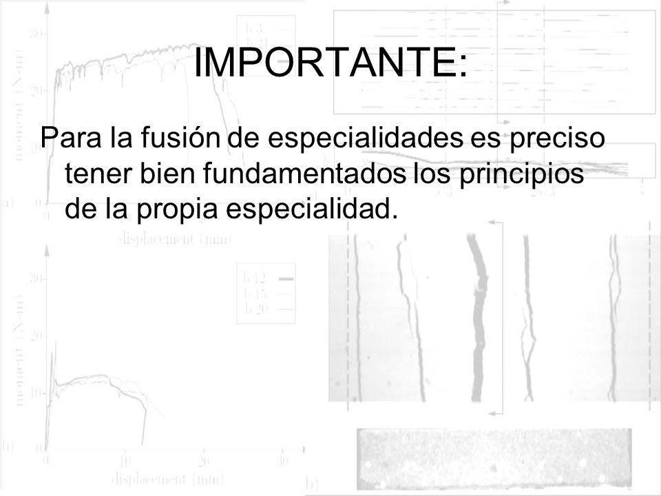 IMPORTANTE: Para la fusión de especialidades es preciso tener bien fundamentados los principios de la propia especialidad.