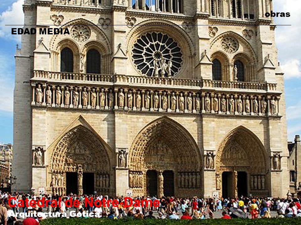 obras EDAD MEDIA Catedral de Notre-Dame Arquitectura Gotica