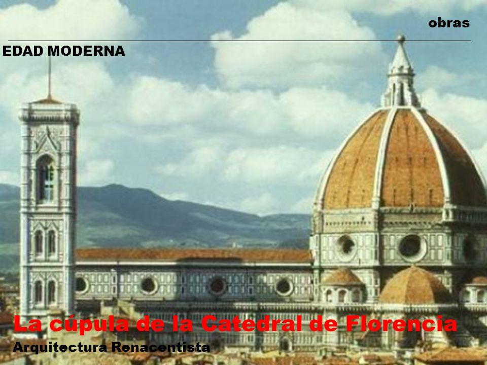 obras EDAD MODERNA La cúpula de la Catedral de Florencia Arquitectura Renacentista