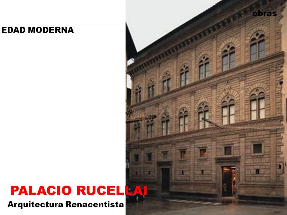 obras EDAD MODERNA PALACIO RUCELLAI Arquitectura Renacentista