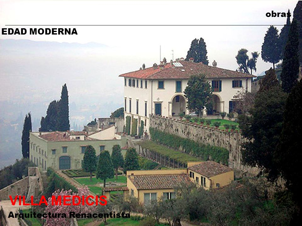 obras EDAD MODERNA VILLA MEDICIS Arquitectura Renacentista
