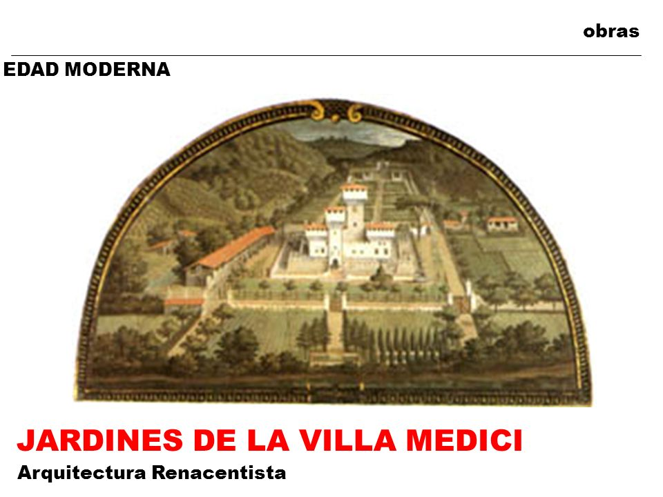 obras EDAD MODERNA JARDINES DE LA VILLA MEDICI Arquitectura Renacentista