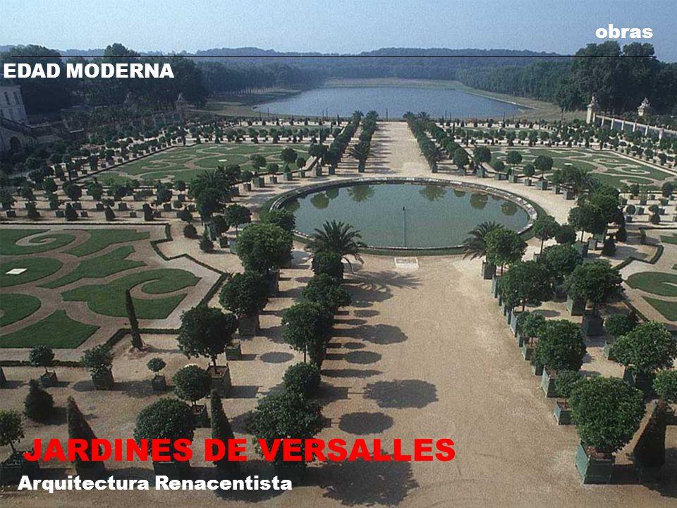 obras EDAD MODERNA Arquitectura Renacentista JARDINES DE VERSALLES