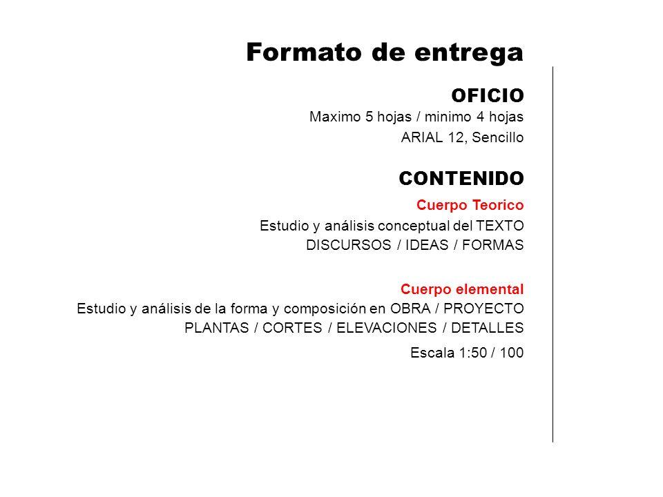 Formato de entrega OFICIO Maximo 5 hojas / minimo 4 hojas ARIAL 12, Sencillo CONTENIDO Cuerpo Teorico Estudio y análisis conceptual del TEXTO DISCURSO