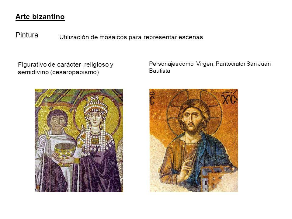 Arte bizantino Pintura Utilización de mosaicos para representar escenas Figurativo de carácter religioso y semidivino (cesaropapismo) Personajes como