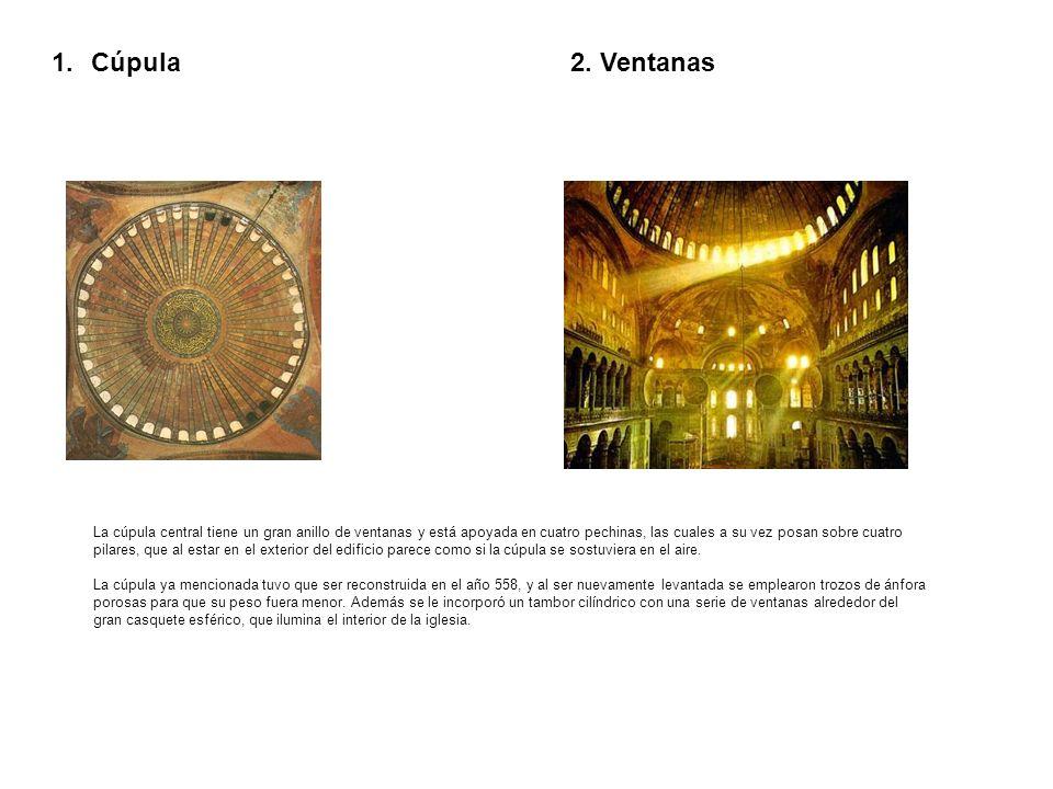 1.Cúpula2. Ventanas La cúpula central tiene un gran anillo de ventanas y está apoyada en cuatro pechinas, las cuales a su vez posan sobre cuatro pilar