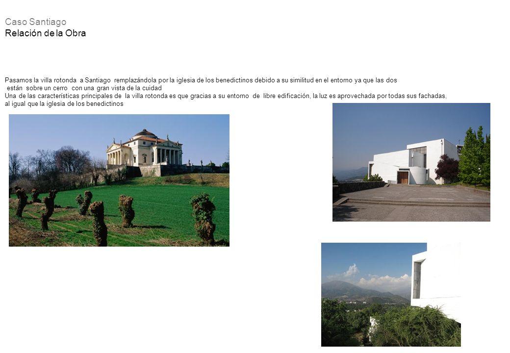 Pasamos la villa rotonda a Santiago remplazándola por la iglesia de los benedictinos debido a su similitud en el entorno ya que las dos están sobre un