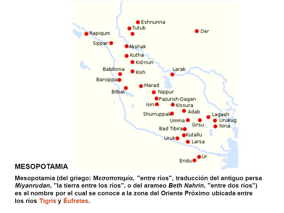 MESOPOTAMIA Mesopotamia (del griego: Μεσοποταμία,