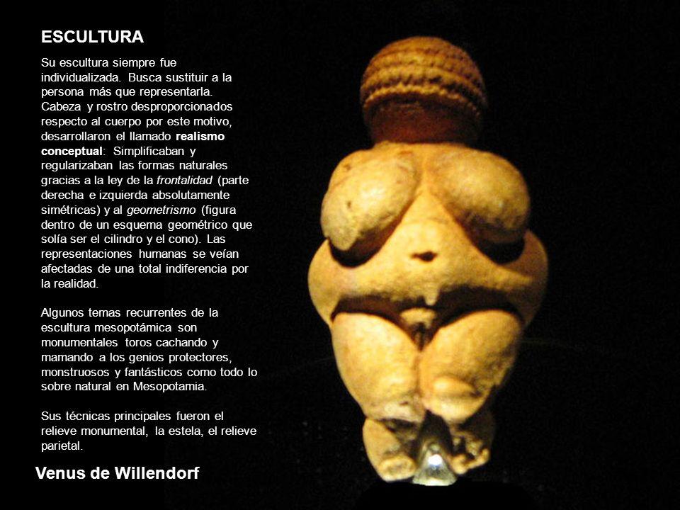Venus de Willendorf ESCULTURA Su escultura siempre fue individualizada. Busca sustituir a la persona más que representarla. Cabeza y rostro desproporc