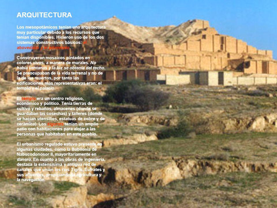 ARQUITECTURA Los mesopotámicos tenían una arquitectura muy particular debido a los recursos que tenían disponibles. Hicieron uso de los dos sistemas c