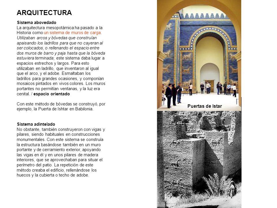 ARQUITECTURA Sistema abovedado La arquitectura mesopotámica ha pasado a la Historia como un sistema de muros de carga. Utilizaban arcos y bóvedas que