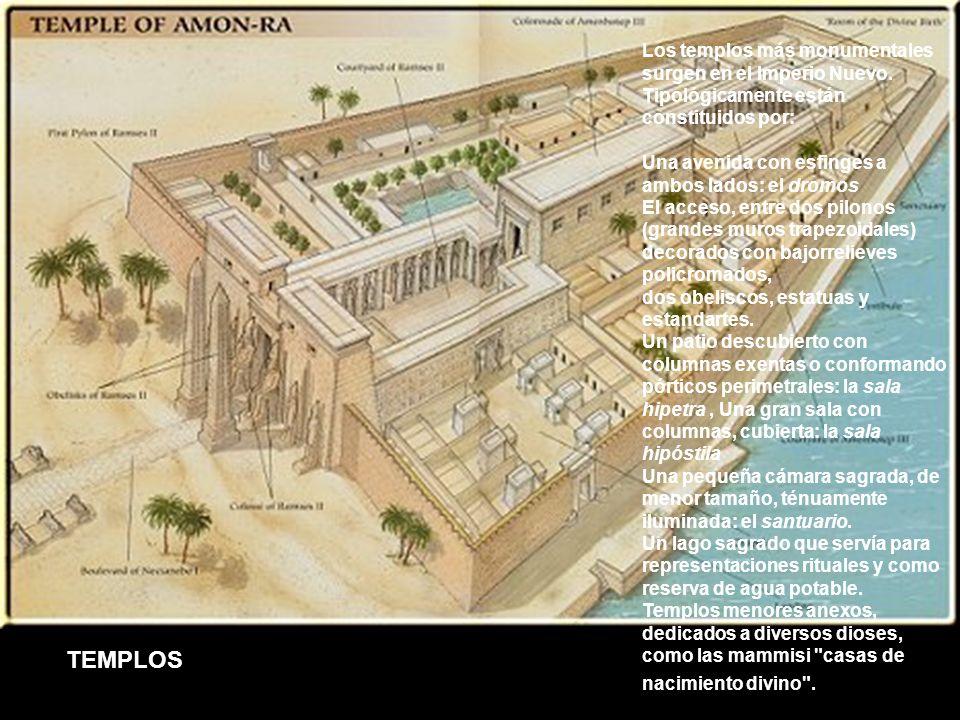 TEMPLOS Los templos más monumentales surgen en el Imperio Nuevo. Tipológicamente están constituidos por: Una avenida con esfinges a ambos lados: el dr