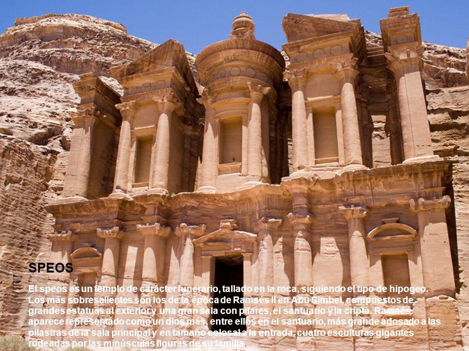 SPEOS El speos es un templo de carácter funerario, tallado en la roca, siguiendo el tipo de hipogeo. Los más sobresalientes son los de la época de Ram