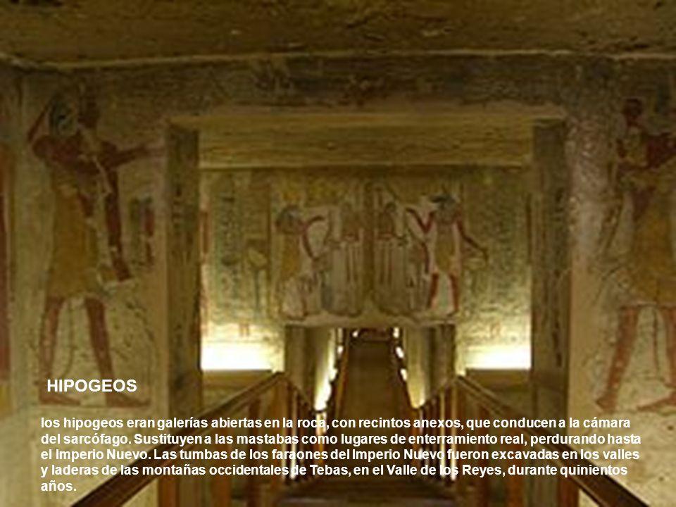 HIPOGEOS los hipogeos eran galerías abiertas en la roca, con recintos anexos, que conducen a la cámara del sarcófago. Sustituyen a las mastabas como l