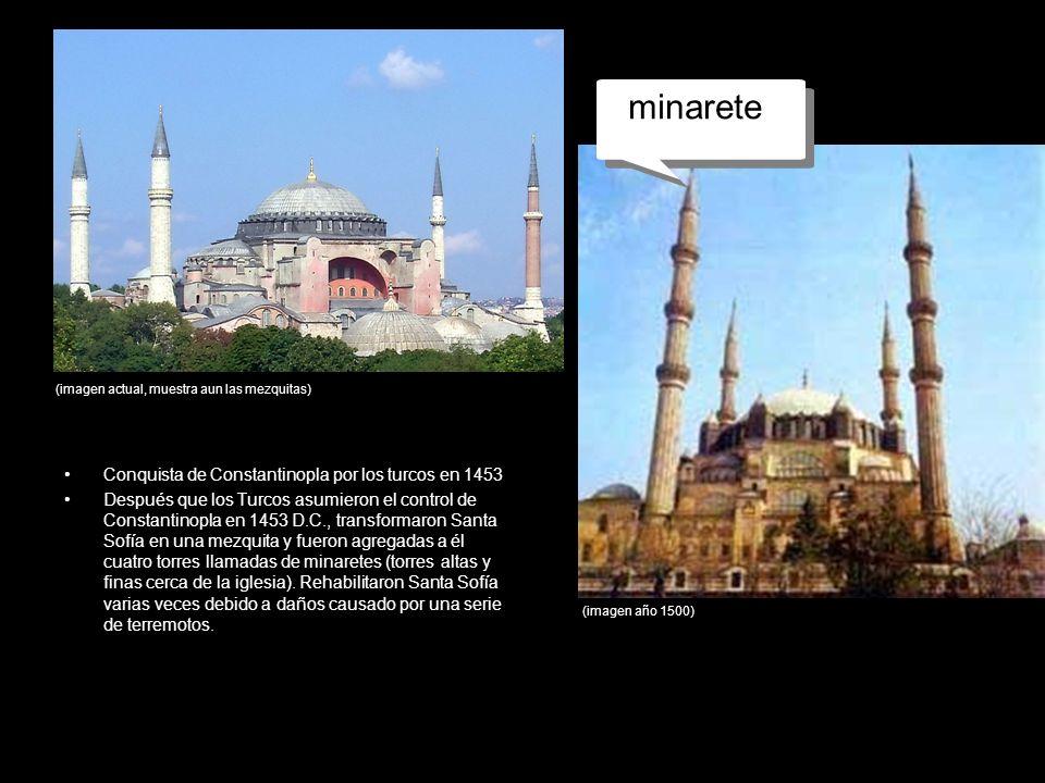 mezquita Conquista de Constantinopla por los turcos en 1453 Después que los Turcos asumieron el control de Constantinopla en 1453 D.C., transformaron